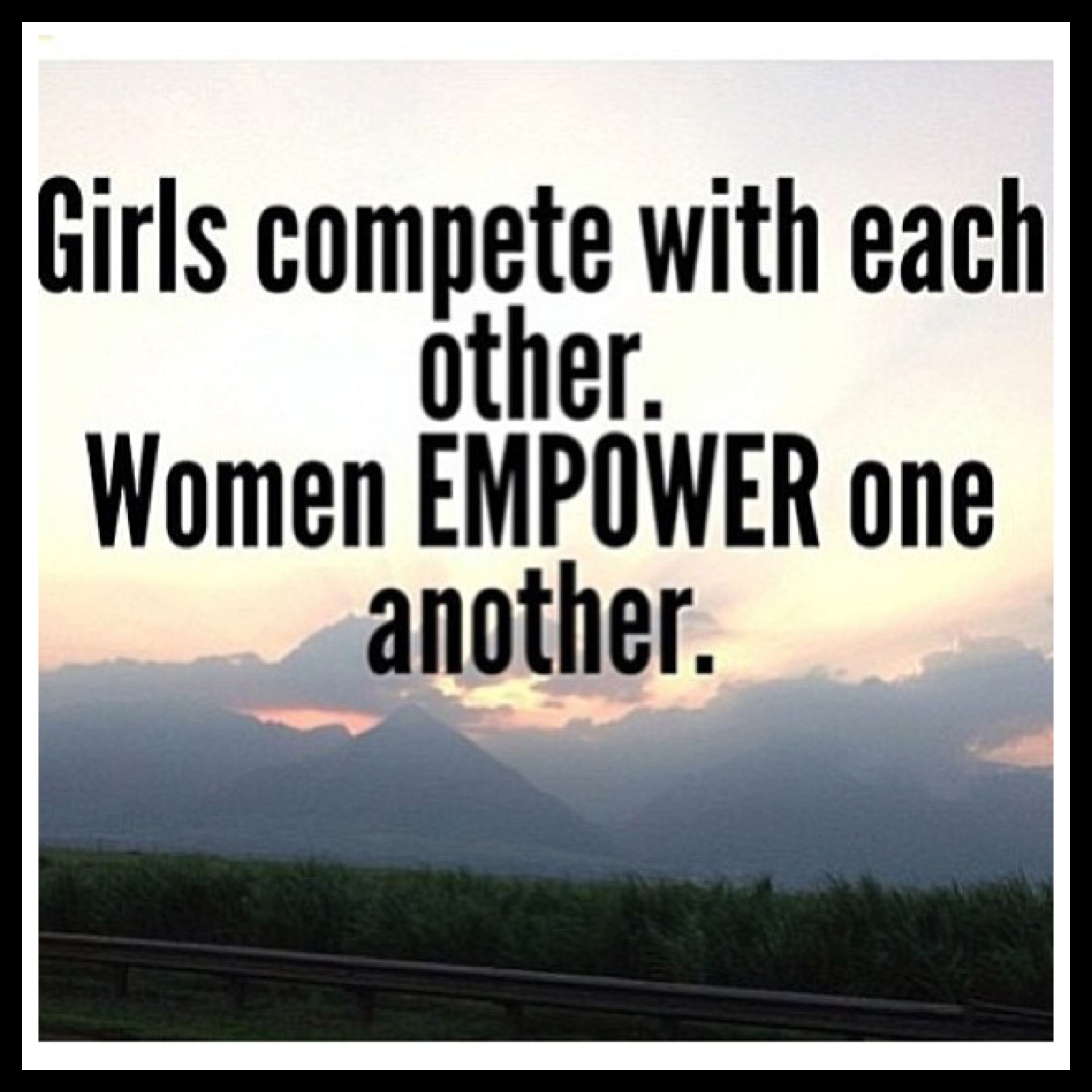 Girl Empowerment Quotes Love & Inspiration Girls Compete Women Empower  Lst